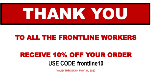 Thank you to the frontline workers! Receive 10% off your order!